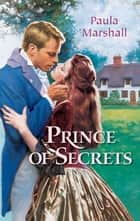 Prince of Secrets ebook by Paula Marshall