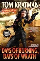 Days of Burning, Days of Wrath ebook by Tom Kratman