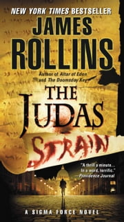 The Judas Strain - A Sigma Force Novel ebook by James Rollins