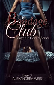 The Bondage Club ebook by Alexandrea Weis