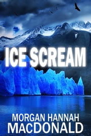 Ice Scream - The Thomas Family, #4 ebook by Morgan Hannah MacDonald