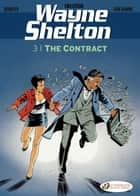 Wayne Shelton - Volume 3 - The Contract ebook by Christian Denayer, Jean Van Hamme, Cailleteau