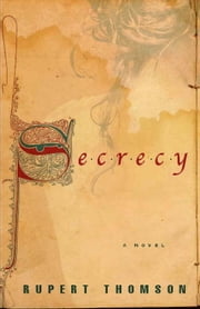 Secrecy - A Novel ebook by Rupert Thomson