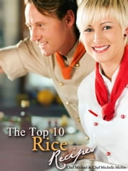 The Top 10 Rice Recipes ebook by Michael Merlot