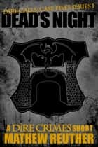 Dead's Night ebook by Mathew Reuther
