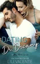 Dating Dr. Dreamy ebook by Lili Valente