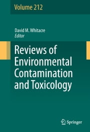 Reviews of Environmental Contamination and Toxicology Volume 212 ebook by David M. Whitacre
