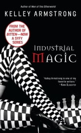 Industrial Magic ebook by Kelley Armstrong