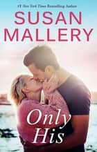 Only His ebook by SUSAN MALLERY