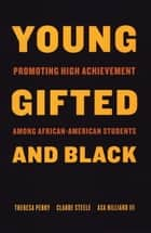 Young, Gifted and Black ebook by Theresa Perry,Claude Steele,Asa Hilliard