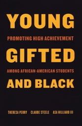 Young, Gifted and Black - Promoting High Achievement among African-American Students ebook by Theresa Perry,Claude Steele