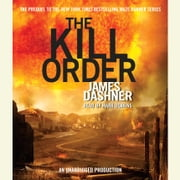The Kill Order (Maze Runner, Book Four; Origin) luisterboek by James Dashner