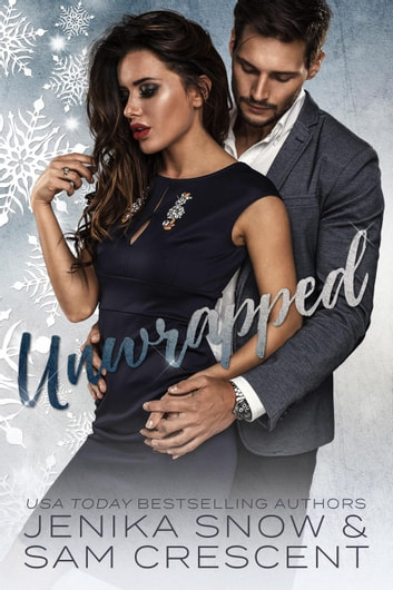 Unwrapped ebook by Jenika Snow,Sam Crescent