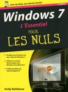 Windows 7, 2e L'essentiel Pour les nuls ebook by Andy RATHBONE