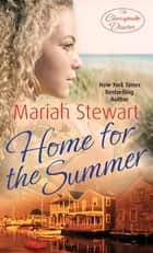 Home for the Summer - Number 5 in series ebook by Mariah Stewart