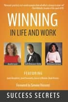 Winning in Life and Work - Success Secrets ebook by Annette Lynch, Keith Blakemore-Noble