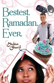 Bestest. Ramadan. Ever. ebook by Medeia Sharif