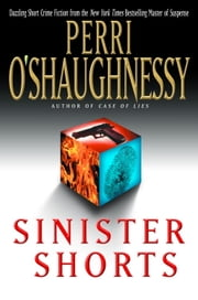 Sinister Shorts ebook by Perri O'Shaughnessy