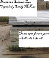 Death in a Solitude Time Capsule ebook by Saundra McKee
