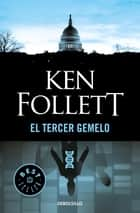 El tercer gemelo ebook by Ken Follett