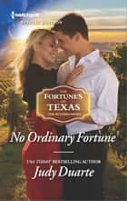 No Ordinary Fortune ebook by Judy Duarte