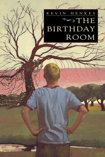 The Birthday Room ebook by Kevin Henkes