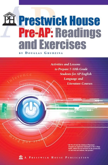 Prestwick House Pre-AP: Readings and Exercises ebook by Douglas Grudzina