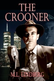 The Crooner ebook by M. L. Lindberg