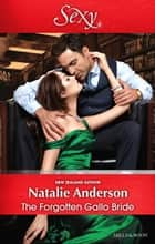 The Forgotten Gallo Bride ebook by Natalie Anderson