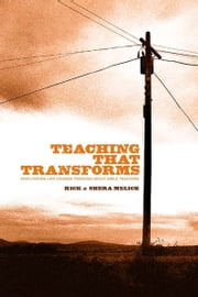 Teaching that Transforms ebook by Richard R. Melick, Jr.,Shera Melick