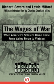 The Wages of War - When America's Soldiers Came Home: From Valley Forge to Vietnam ebook by Mark Crispin Miller,Richard Severo,Lewis Milford,Charles Sheehan-Miles