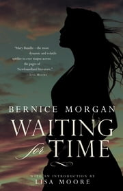 Waiting for Time ebook by Bernice Morgan