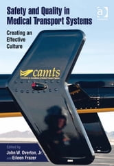 Safety and Quality in Medical Transport Systems - Creating an Effective Culture ebook by