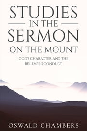 Studies in the Sermon on the Mount ebook by Oswald Chambers