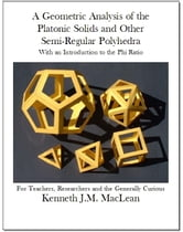 A Geometric Analysis of the Platonic Solids and Other Semi-Regular Polyhedra ebook by MacLean, Kenneth James