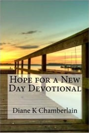Hope for a New Day Devotional ebook by Diane K Chamberlain