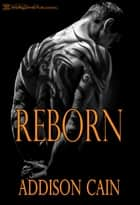 Reborn ebook by Addison Cain