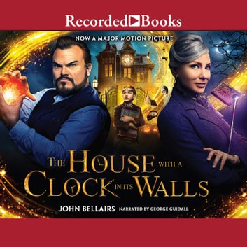 The House With a Clock in Its Walls audiobook by John Bellairs