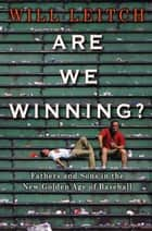Are We Winning? ebook by Will Leitch