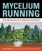 Mycelium Running ebook by Paul Stamets