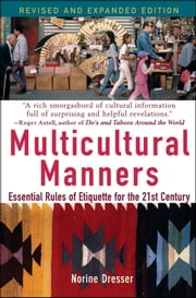 Multicultural Manners - Essential Rules of Etiquette for the 21st Century ebook by Norine Dresser