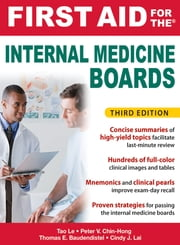 First Aid for the Internal Medicine Boards, 3rd Edition - courseload ebook for First Aid for the Internal Medicine Boards 3/E ebook by Tao Le,Tom Baudendistel,Peter Chin-Hong,Cindy Lai