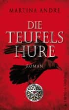 Die Teufelshure - Roman eBook by Martina André