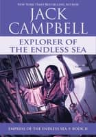 Explorer of the Endless Sea ebook by