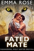 Fated Mate ebook by Emma Rose