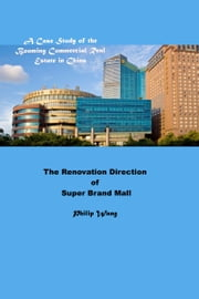 The Renovation Direction of Super Brand Mall ebook by Philip Wang