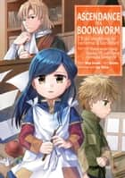 "Ascendance of a Bookworm (Manga) Volume 4 ebook by Miya Kazuki, Suzuka, Carter ""Quof"" Collins"