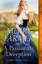 A Passionate Deception ebook by Merry Farmer