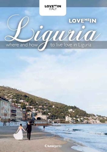 Love me in Liguria - Where and how to live love in Liguria ebook by AA.VV.