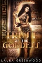 Trust Of The Goddess ebook by Laura Greenwood